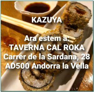 Taverna KAZUYA ara a Taverna Cal Roka al Carrer de la Sardana 28 a Andorra la Vella +376724420